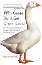 Why Geese Don't Get Obese And We Do: How Evolution's Strategies for Survival A