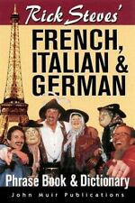Rick Steves' French, Italian, and German Phrase- Book and Dictionary (Rick Steve