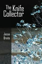 The Knife Collector by Jesse Breite (2013, Paperback)