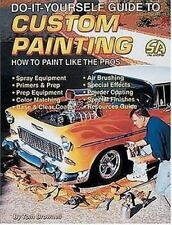 Do It Yourself Guide to Custom Painting: How to Paint Like the Pros (Do-It-