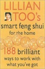 Lillian Too's Smart Feng Shui for the Home by Too, Lillian