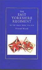 East Yorkshire Regiment in the Great War 1914-1918 by Everard Wyrall...