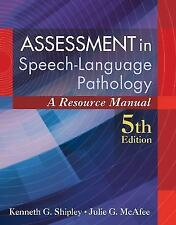 Assessment in Speech-Language Pathology : A Resource Manual by Kenneth G....