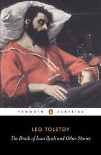 The Death of Ivan Ilyich and Other Stories (Classics), Tolstoy, Leo, Excellent B