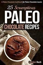 Paleo Diet: 25 Scrumptious Paleo Chocolate Recipes : A Paleo Chocolate...