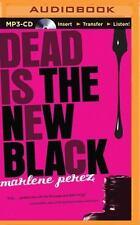 Dead Is: Dead Is the New Black 1 by Marlene Perez (2015, MP3 CD, Unabridged)