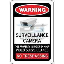 Warning No Trespassing 24 Hour Video Surveillance Camera - aluminum sign 8x12
