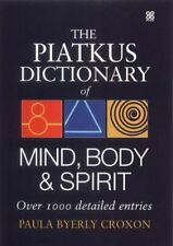 (Very Good)-The Piatkus Dictionary of Mind, Body and Spirit (Hardcover)-Paula By