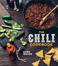 The Chili Cookbook : From Three-Bean to Four-Alarm, con Carne to Vegetarian,...