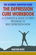 Depression Workbook: A Complete & Quick 10 Steps Program to Beat Depression N...