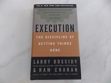 Execution The Discipline Of Getting Things Done - By Larry Bossidy & Ram Charan