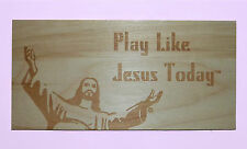 Play Like Jesus Today Plaque- TM