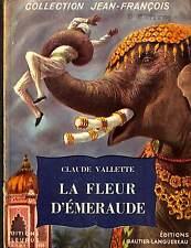 """LIVRE JEUNESSE """" LA FLEUR D' EMERAUDE """" CLAUDE VALLETTE ELEPHANT INDE 1954"""