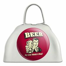 Beer My Liver Needs a Hug Funny White Cowbell Cow Bell Instrument