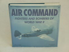 Jeffrey Ethell AIR COMMAND FIGHTERS and BOMBERS OF WWII Lowe & B. Hould 1997