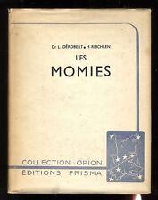 LES MOMIES   DEROBERT- REICHLEN  COLLECTION ORION  EDITIONS PRISMA