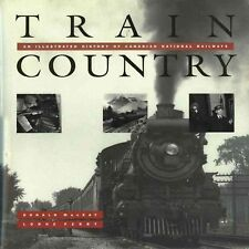 Train Country, An Illustrated History of CANADIAN NATIONAL RAILWAYS - (NEW BOOK)