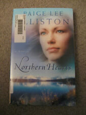 Northern Hearts: A Novel 2007 by Elliston, Paige Lee 0800731611
