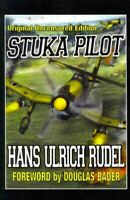 Stuka Pilot : Uncensored Edition, Paperback by Rudel, Hans Ulrich; Bader, Dou...
