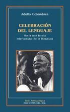 Celebracion del Lenguaje : Hacia una Teoria Intercultural de la Literatura by...