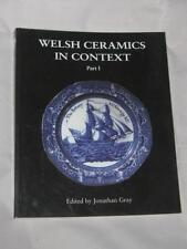 Book - Welsh Ceramics in Context edited by Jonathan Gray - Volume 1. LTD.ED/800