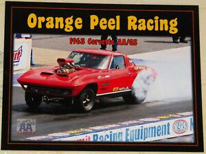 """""""ORANGE PEEL RACING"""" ED BEAUMONT`S 1963 CORVETTE GASSER DRAG RACING HANDOUT!!!!"""
