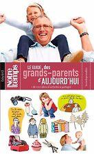 Le Guide Des Grands-Parents D'aujourd'hui - +De 100 Idées D'activités À Partager