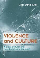 Violence and Culture: A Cross-Cultural and Interdisciplinary Approach by Jack Da