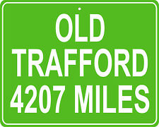 Old Trafford in Greater Manchester, England custom mileage sign your house