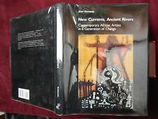 NEW CURRENTS, ANCIENT RIVERS AFRICAN ARTISTS by KENNEDY/ART AFRICA/BIG 1992 1st