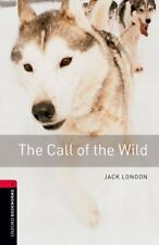 Oxford Bookworms Library: Call of the Wild: Level 3: 1000-Word Vocabulary: By...