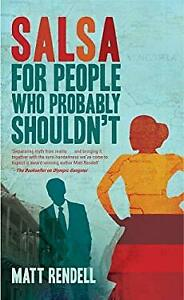 Salsa for People Who Probably Shouldn't Hardcover Matt Rendell