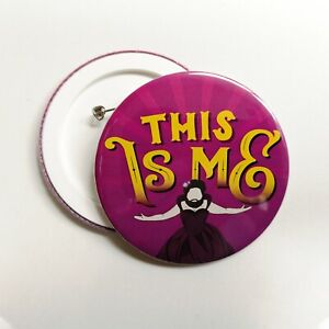 The Greatest Showman Pin Button Badge - This Is Me - 77/58/38mm - Never Enough