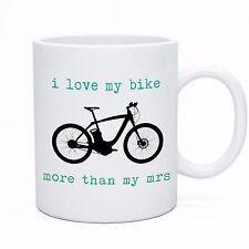 I Love My Bike More Than My Mrs - Bicycle Bike Cycle Cycling Cyclist Mug