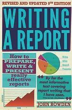 Writing a Report: How to Prepare, Write & Present Really Effective Reports by...
