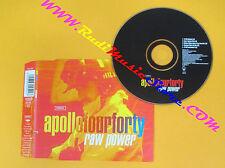 CD singolo ApolloFourForty Raw Power SSXCD7 EUROPE 1997 no lp mc vhs dvd(S24)