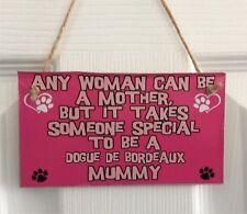 Femme être mère prend quelqu 'un de spécial Dogue de Bordeaux momie – MDF Plaque/Signe