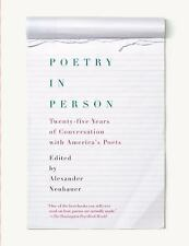 Poetry in Person : Twenty-Five Years of Conversation with America's Poets by...
