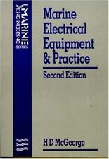 Marine Engineering: Marine Electrical Equipment and Practice by H. D....