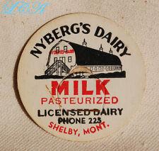Scarce - antique SHELBY MONTANA Milk Bottle Cap - NYBERG'S DAIRY - Scarce