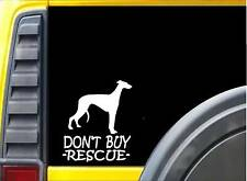 Don't Buy Rescue Sticker k227 6 inch Greyhound dog decal