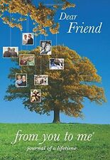 NEW - Dear Friend, from you to me (Journal of a Lifetime) (Diary) 1907048065