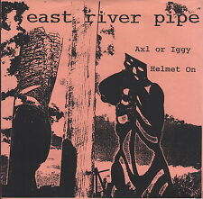 "east river pipe axl or iggy 7""  on hell gate records"