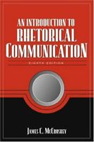 Introduction to Rhetorical Communication by McCroskey, James C.