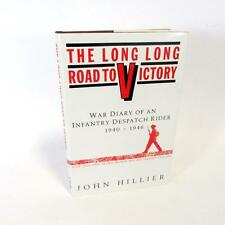 The Long Road to Victory Book- Hard Back- John E. Hillier- SIGNED by Author