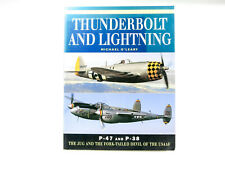 Thunderbolt and Lightning: P-47 & P-38 - Jug & Fork-Tailed Devil USAAF - O'Leary