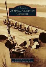 US Naval Air Station Grosse Ile (Paperback or Softback)