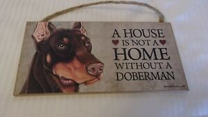 A House Is Not A Home Without A Doberman Wooden Dog Wall Sign