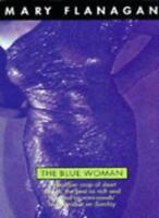 The Blue Woman and Other Stories By Mary Flanagan