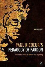 Paul Ricoeur's Pedagogy of Pardon : A Narrative Theory of Memory and...